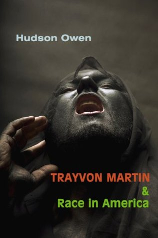 Trayvon Martin and Race in America by Hudson Owen